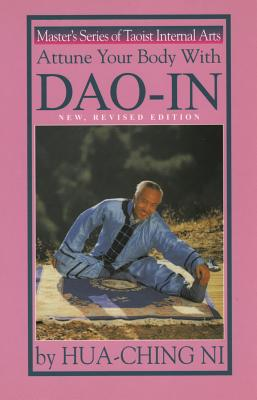 Attune Your Body With Dao-In By Ni, Hua Ching